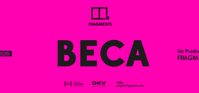 BECA FRAGMENTS (SPANISH ONLY). DEADLINE: DEC. 15, 2017