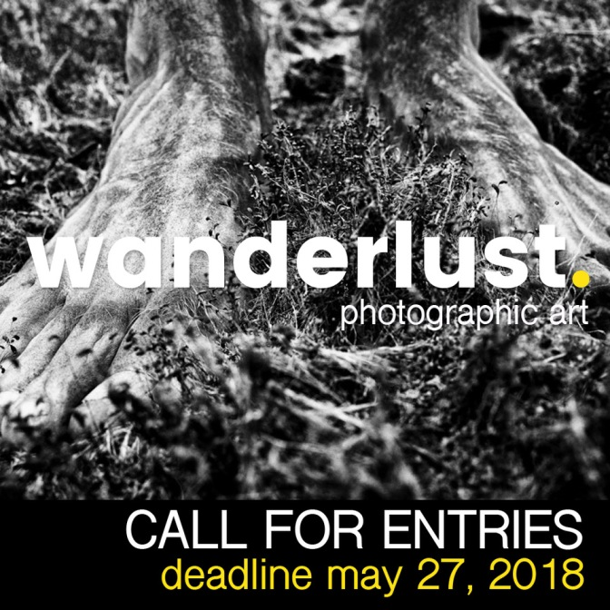 WANDERLUST. PHOTOGRAPHIC ART. DEADLINE MAY, 27.