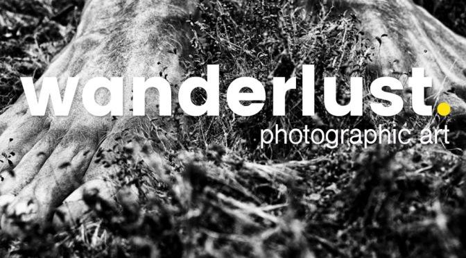 WANDERLUST. PHOTOGRAPHIC ART. DEADLINE MAY, 27.