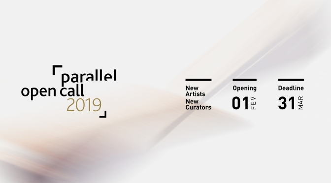 PARALLEL OPEN CALL.                                       DEADLINE: MARCH 31, 2019